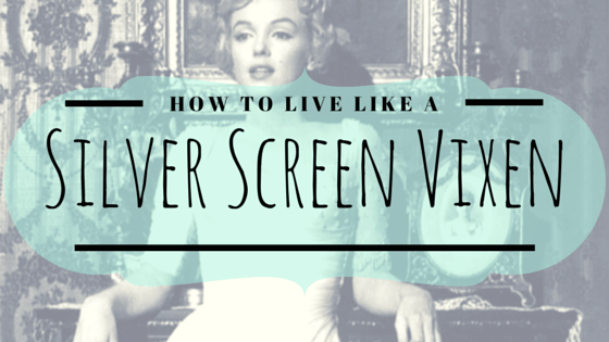 How to Live Like a Silver Screen Vixen: Old movie star quotes about life that will inspire you to live like a graceful badass.